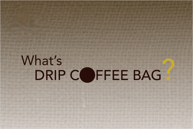 What is Drip Coffee Bag?